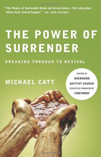9780805448696: The Power of Surrender: Breaking Through to Revival (Refresh)