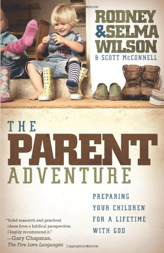 9780805448726: The Parent Adventure: Preparing Your Children for a Lifetime with God
