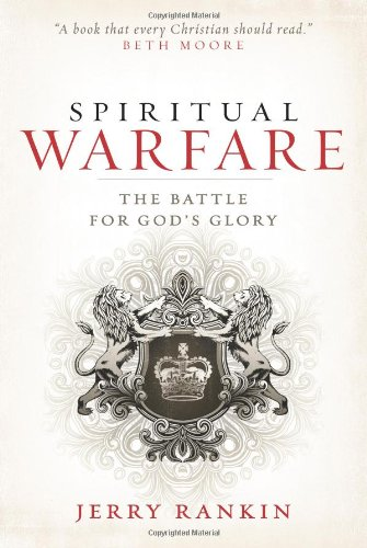 Spiritual Warfare: The Battle for God's Glory (0805448802) by Jerry Rankin