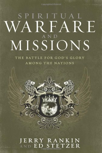 Spiritual Warfare and Missions: The Battle for God's Glory Among the Nations (080544887X) by Jerry Rankin; Ed Stetzer