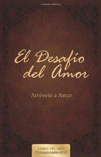 9780805448894: El Desafio del Amor: Atrevete a Amar