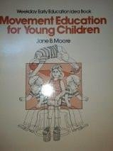 9780805449211: Movement education for young children (Weekday early education idea books)