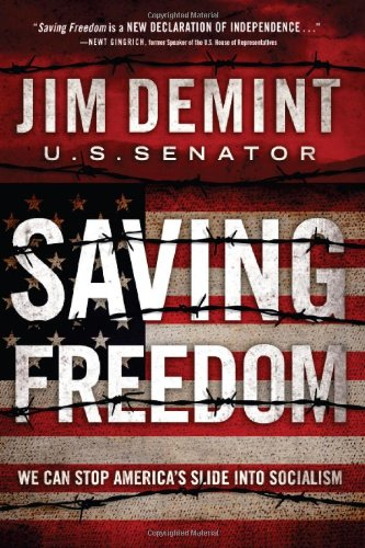 Saving Freedom: We Can Stop America's Slide: DeMint, Jim