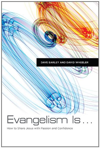 9780805449594: Evangelism Is .: How to Share Jesus with Passion and Confidence