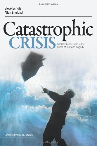 9780805449761: Catastrophic Crisis: Ministry Leadership in the Midst of Trial and Tragedy