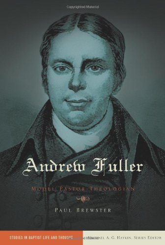 9780805449822: Andrew Fuller: Model Pastor-Theologian (Baptist Thought and Life)