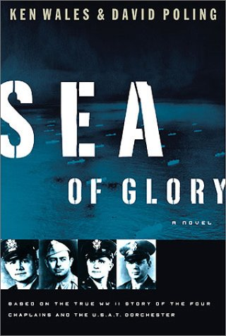 9780805450002: Sea of Glory: A Novel Based on the True WWII Story of the Four Chaplains and the U.S.A.T. Dorchester