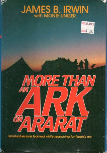9780805450187: More Than an Ark on Ararat: Spiritual Lessons Learned While Searching for Noah's Ark