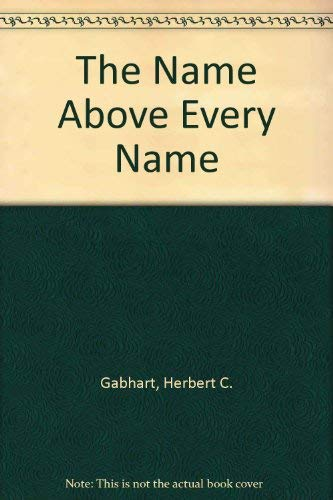 9780805450323: The Name Above Every Name