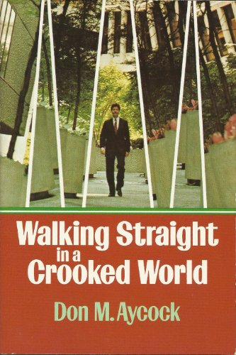 Walking Straight in a Crooked World