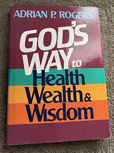 God's Way to Health Wealth & Wisdom: Adrian Rogers