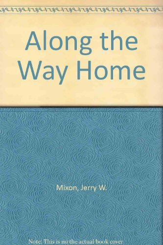 Along the Way Home: Mixon, Jerry W.