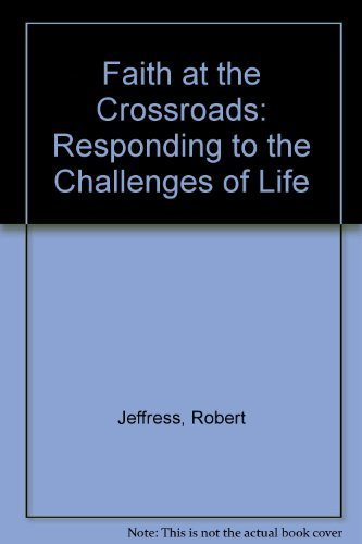 9780805450736: Faith at the Crossroads: Responding to the Challenges of Life