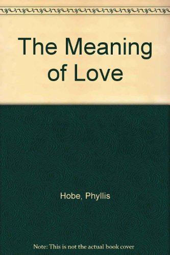 9780805451191: The Meaning of Love