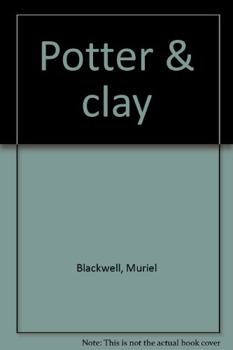 Potter & clay: [poems]: Blackwell, Muriel Fontenot