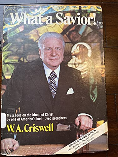 What a Savior (0805451552) by Criswell, W. A.