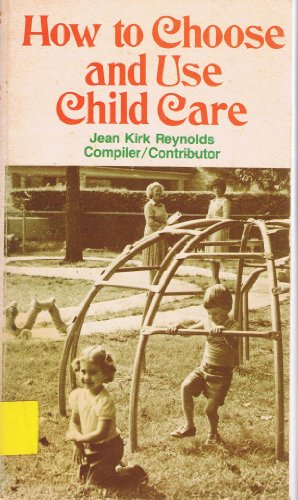 How to Choose and Use Child Care: Jean Reynolds