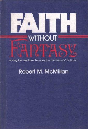 9780805452853: Faith Without Fantasy
