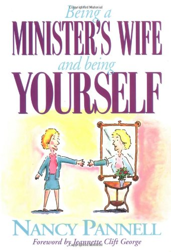 9780805453591: Being a Minister's Wife-- And Being Yourself