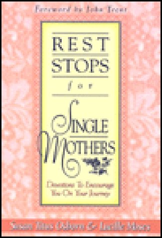 9780805453850: Rest Stops for Single Mothers: Devotions to Encourage You on Your Journey