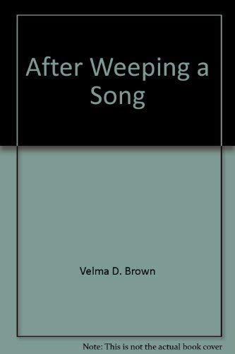 9780805454253: After Weeping, a Song