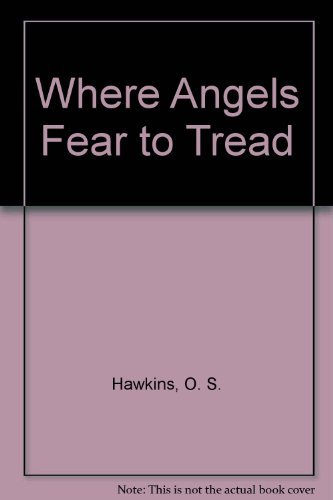 Where Angels Fear to Tread (9780805455380) by O. S. Hawkins