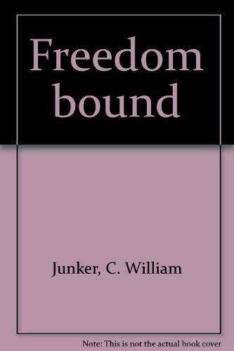 Freedom bound: Junker, C. William