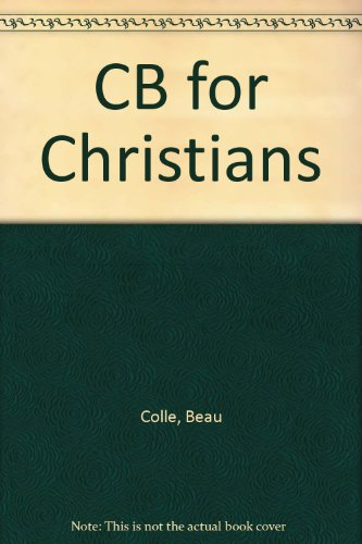 CB for Christians: Colle, Beau