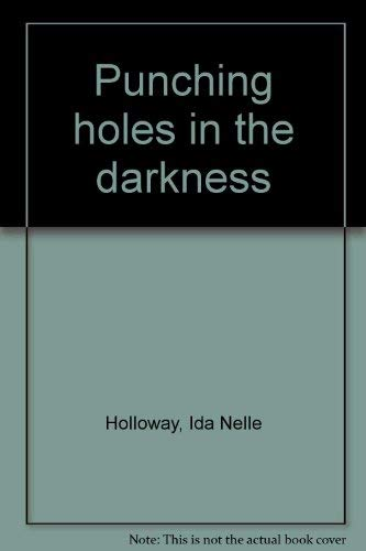Punching holes in the darkness: Ida Nelle Hollaway