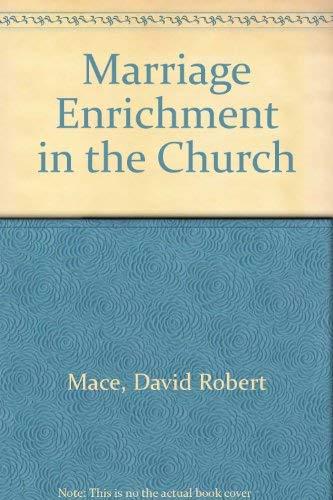 Marriage Enrichment in the Church: David Mace; Vera