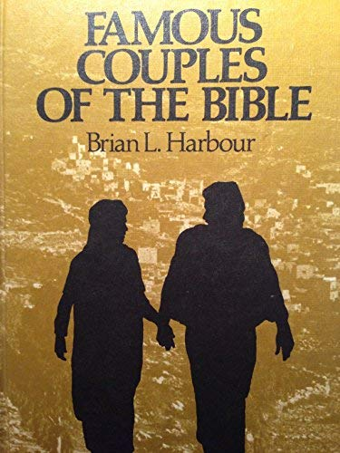Famous Couples of the Bible: Brian L. Harbour