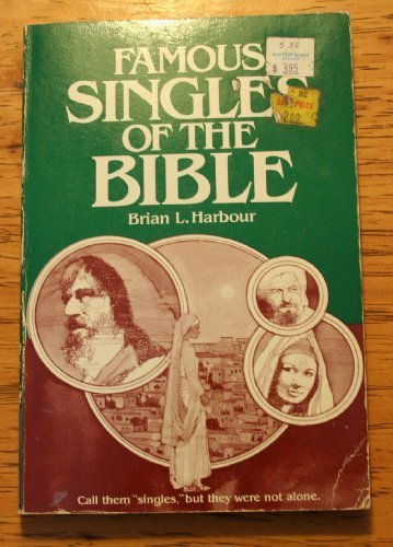 Famous Singles of the Bible: Brian L. Harbour