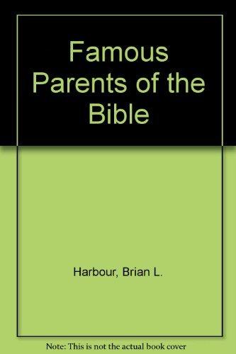 Famous Parents of the Bible: Harbour, Brian L.