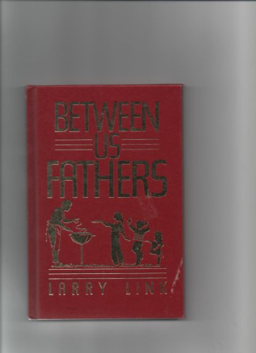 Between Us Fathers: Link, Larry