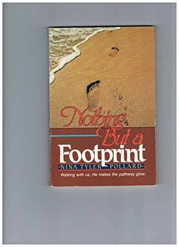 9780805457162: Nothing But A Footprint: Walking With Us, He Makes the Pathway Glow