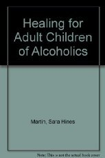 9780805460025: Healing for Adult Children of Alcoholics