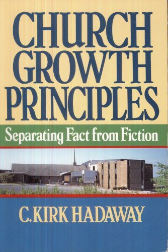 Church Growth Principles: Separating Fact from Fiction: C. Kirk Hadaway