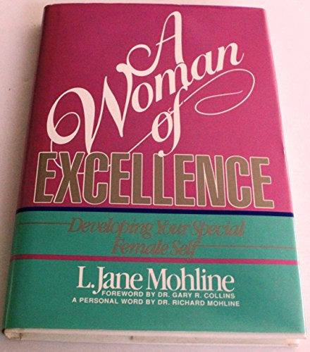 9780805460346: A Woman of Excellence: Developing Your Special Female Self