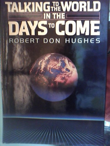 Talking to the World in the Days to Come (0805460373) by Robert Don Hughes