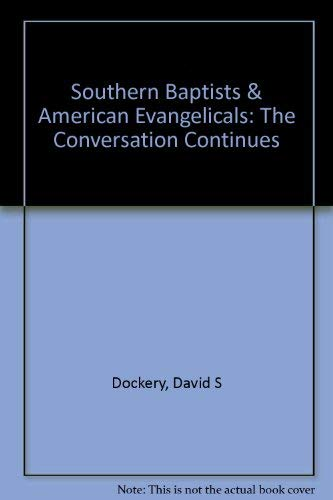 9780805460414: Southern Baptists & American Evangelicals: The Conversation Continues