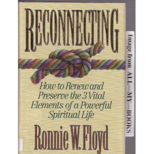 9780805460889: Reconnecting: How to Renew and Preserve the 3 Vital Elements of a Powerful Spiritual Life