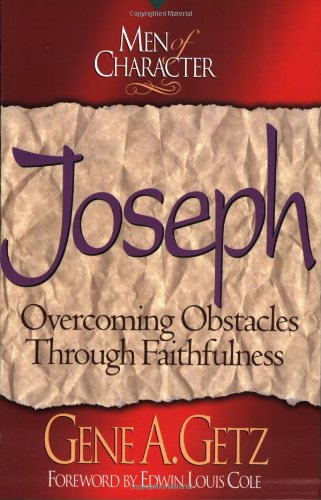 9780805461688: Joseph: Overcoming Obstacles through Faithfulness (Men of character)