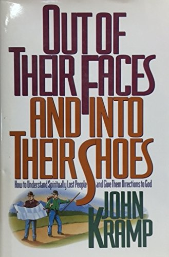 9780805461831: Out of Their Faces and into Their Shoes: How to Understand Spiritually Lost People and Give Them Directions to God