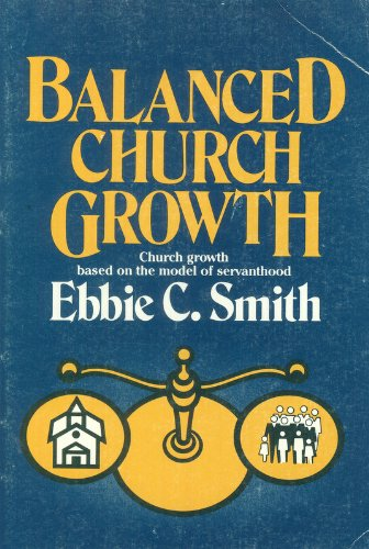 Balanced Church Growth: Smith, Ebbie, C.