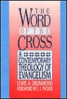 9780805462555: The Word of the Cross: A Contemporary Theology of Evangelism
