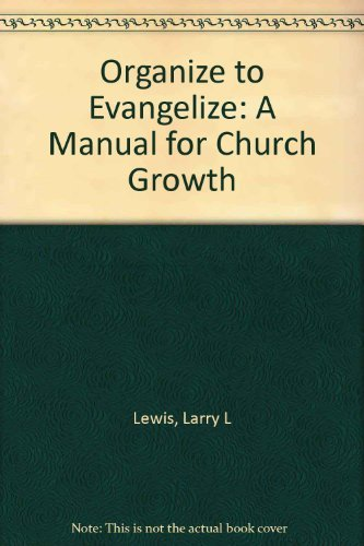 9780805462579: Organize to Evangelize: A Manual for Church Growth