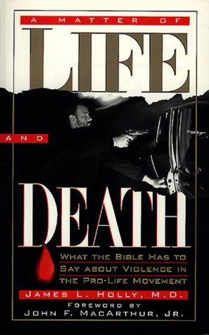 9780805462821: A Matter of Life and Death: What the Bible Has to Say About Violence in the Pro-Life Movement