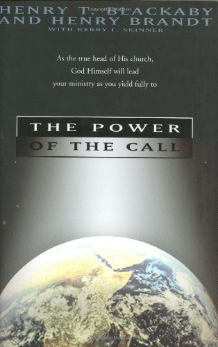 The Power of the Call: Skinner, Kerry L., Blackaby, Henry T., Skinner, Kenny