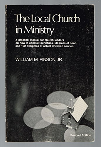 The local church in ministry: Pinson, William M