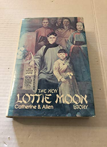 The New Lottie Moon Story: Allen, Catherine B.